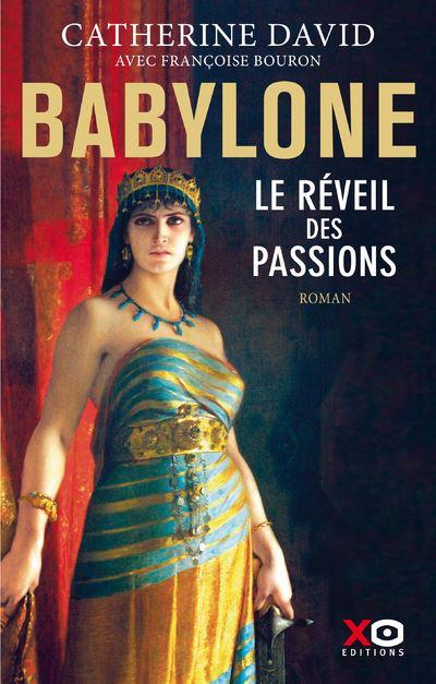 Babylone - Le réveil des passions