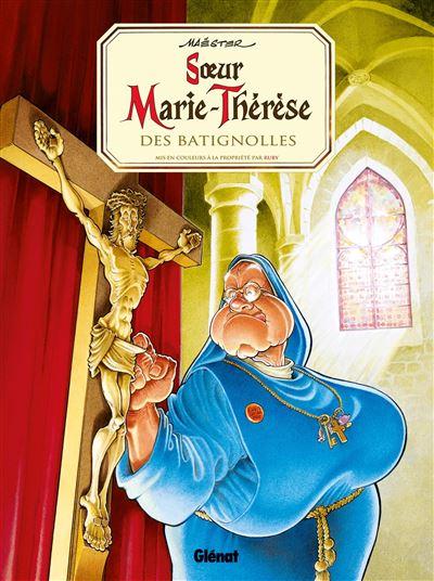 Soeur Marie-Thérèse - tome 1 - Soeur Marie Therese Des Batignolles