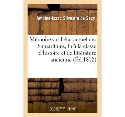 Mémoire sur l'état actuel des Samaritains , lu à la classe d'histoire et de littérature ancienne