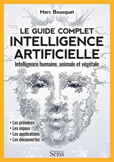 Intelligence artificielle. Intelligence humaine, animale et végétale