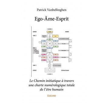 Ego-âme-esprit Le chemin initiatique à travers une charte ... ec999a098351