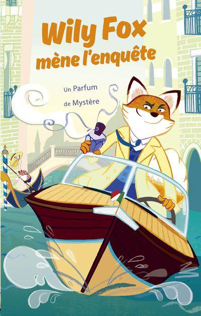 Willy Fox mène l'enquête -  : Wily Fox mène l'enquête - Un Parfum de Mystère