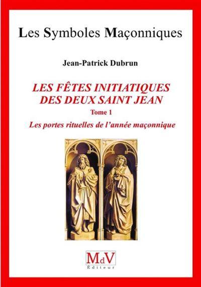 N. 81 Les fêtes initiatiques des deux Saint-Jean Tome 1 - 9782355992858 - 6,49 €