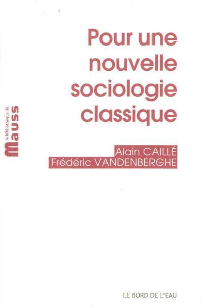 Pour une nouvelle sociologie classique