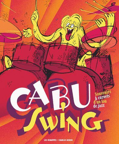 Cabu swing : souvenirs et carnets d'un fou de jazz