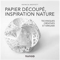 Papier découpé, inspiration nature - Des techniques créatives au Kirigami