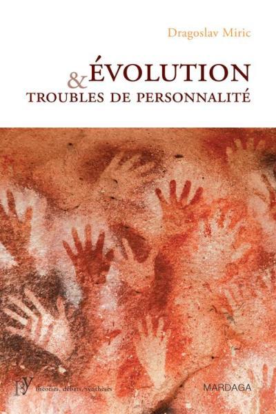Évolution et troubles de personnalité - Pour une compréhension de la maladie mentale par la psychiatrie évolutionniste - 9782804702267 - 26,99 €