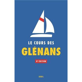 Le Cours Des Glenans 8eme Edition 8eme Edition Broche Les Glenans Achat Livre Ou Ebook Fnac