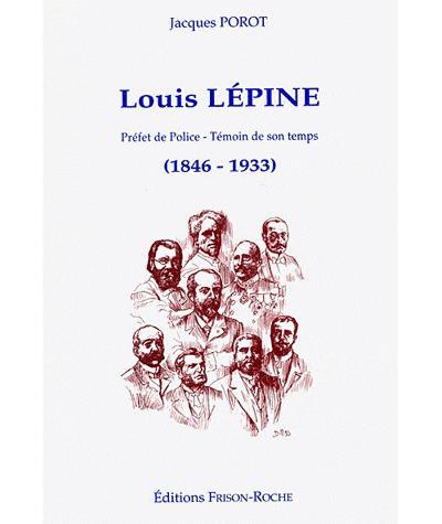 Louis lepine prefet de police temoin de son temps