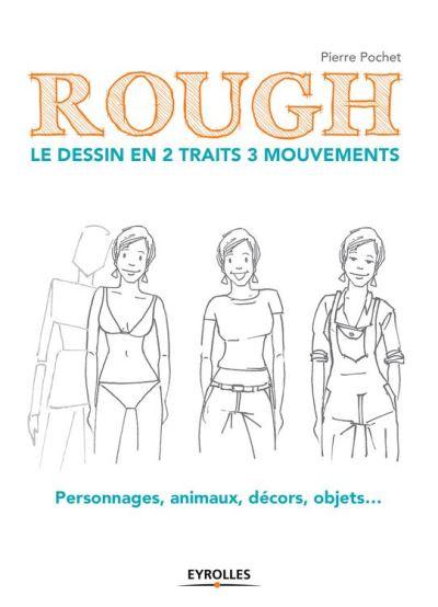 Rough - Le dessin en 2 traits 3 mouvements - Personnages, animaux, décors, objets... - 9782212281446 - 10,99 €