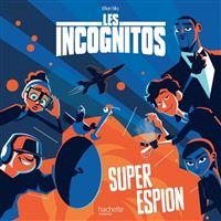 Les incognitos - Super espion
