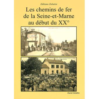 Les chemins de fer de la Seine et Marne au début du XXème siècle