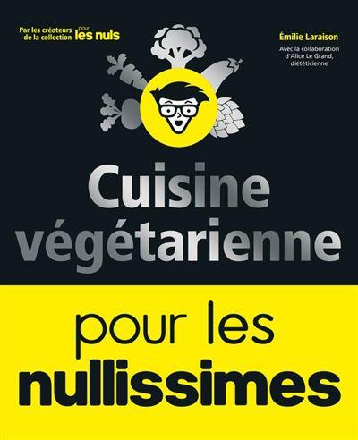 Cuisine végétarienne pour les Nullissimes - 9782412042199 - 12,99 €