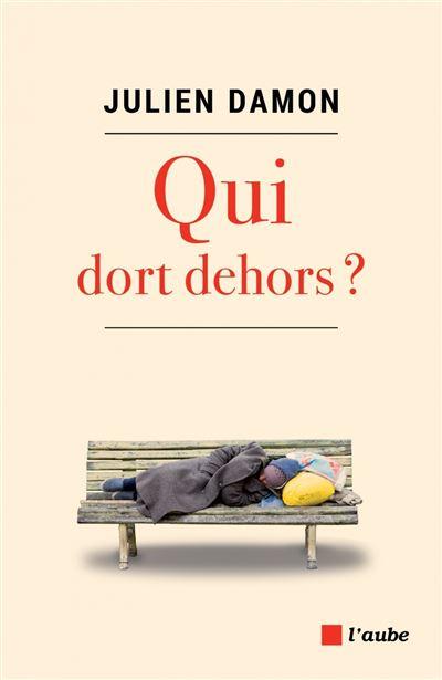 Qui dort dehors ? - broché - Julien Damon - Achat Livre ou ebook | fnac