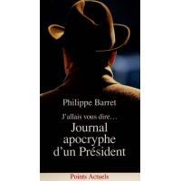 J'allais vous dire... Journal apocryphe d'un Président