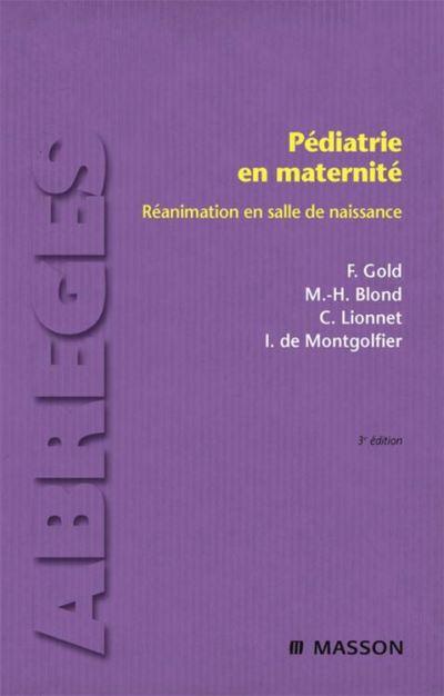 Pédiatrie en maternité - Réanimation en salle de naissance - 9782994098928 - 33,99 €