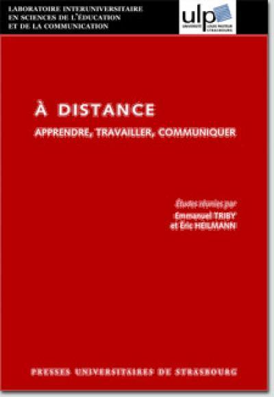 A distance apprendre, travailler, communiquer