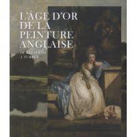 De reynolds à turner. l'âge d'or de la peinture anglaise (catalogue)