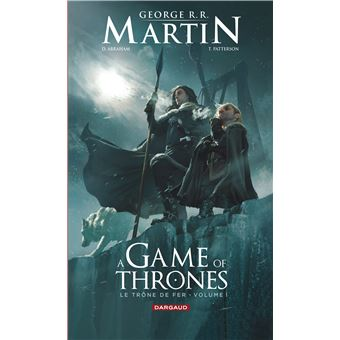 Game Of Thrones Le Trone De Fer Tome 1 A Game Of Thrones Le Trone De Fer