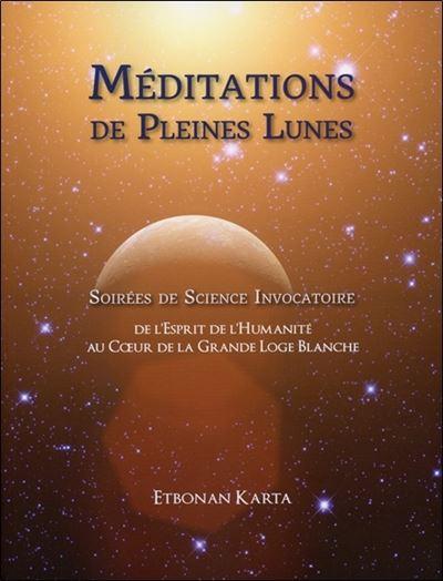 Méditations de Pleines Lunes - Soirées de Science Invocatoire - Livre + DVD