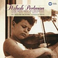 Concertos From My Childhood(Itzhak Perlman Ed