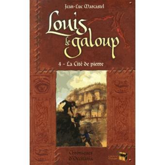 Louis le galoup - Tome 4 : Louis le galoup - T4 : La Cité de pierre