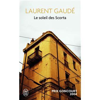 Le soleil des Scorta - Poche - Laurent Gaudé - Achat Livre | fnac