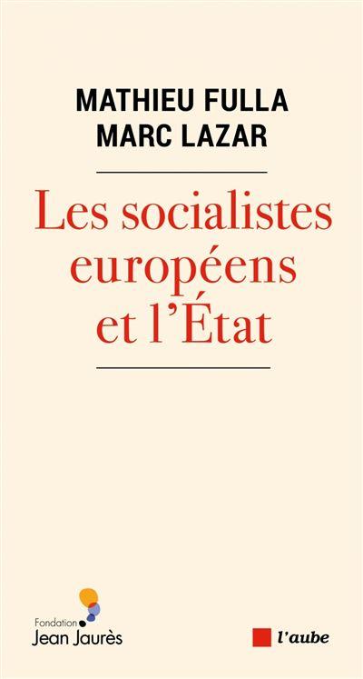 Les socialistes européens et l'État - broché - Marc Lazar, Mathieu Fulla -  Achat Livre ou ebook | fnac