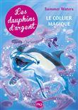 Les dauphins d'argent - Les dauphins d'argent, T1
