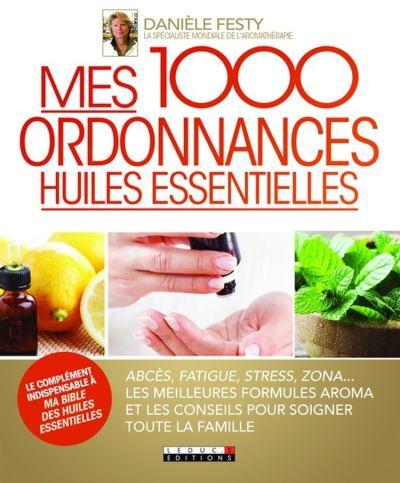 Mes 1000 ordonnances huiles essentielles - 9791028507879 - 14,99 €