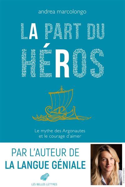 La Part du héros - Le mythe des Argonautes et le courage d'aimer - 9782251910741 - 13,99 €