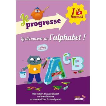 Je progresse - La découverte de l'alphabet