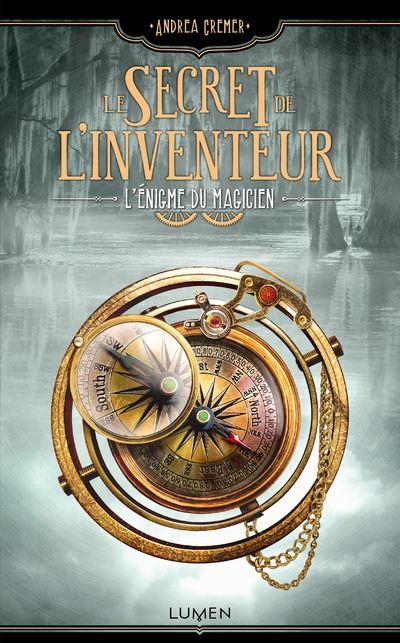 Le Secret de l'inventeur - tome 2 L'Enigme du magicien