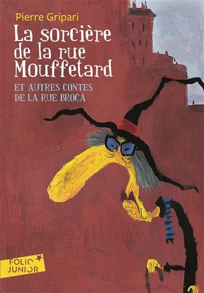 La sorcière de la rue Mouffetard et autres contes de la rue Broca ...