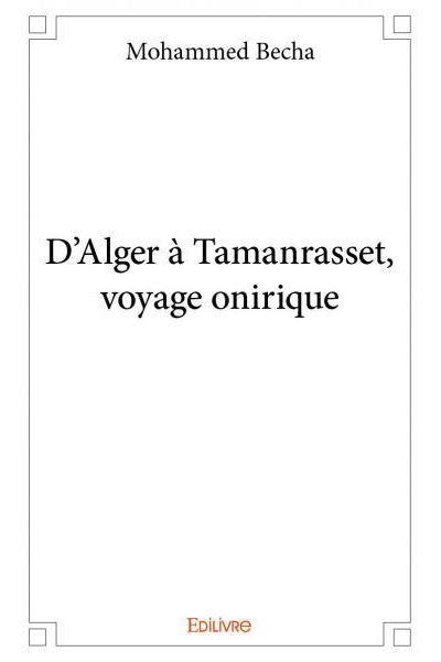 D'Alger à Tamanrasset, voyage onirique