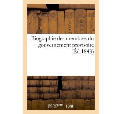 Biographie des membres du gouvernement provisoire