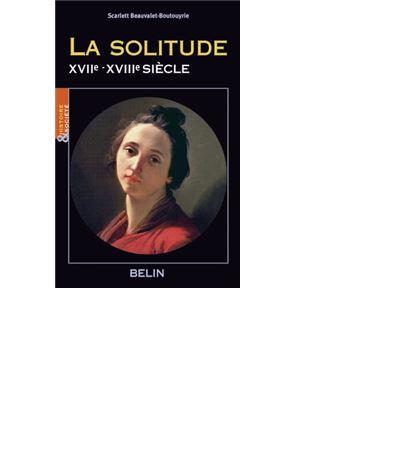 La solitude (XVIIe-XVIIIe siècle)