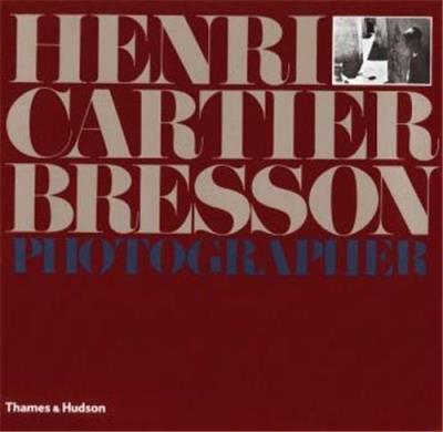 cartier-bresson photographer revised edition /anglais