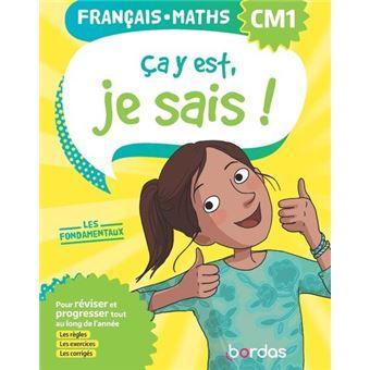 Ça y est, je sais ! Français Maths CM1 - Les fondamentaux