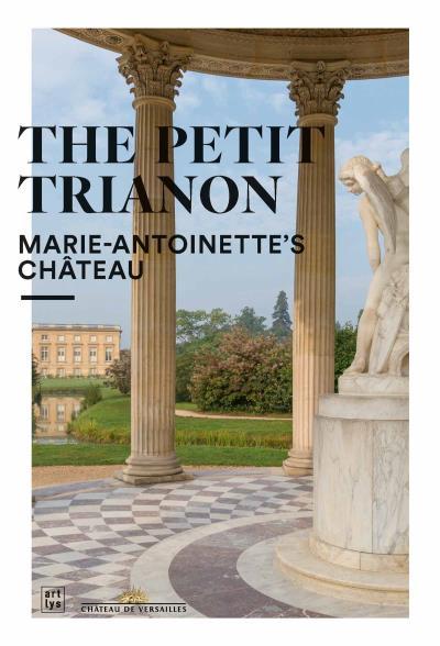 Le Petit Trianon, Le château de la Reine