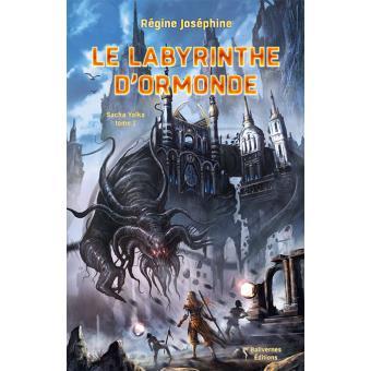 Sacha Yolka - Tome 1 : Le labyrinthe d'Ormonde
