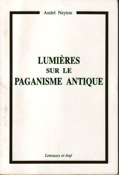 Lumieres sur le paganisme antique