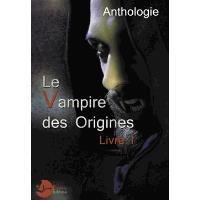 Le vampire des Origines Livre 1