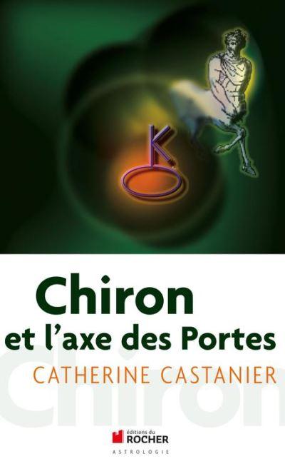 Chiron et l'axe des portes - 9782268005133 - 13,99 €