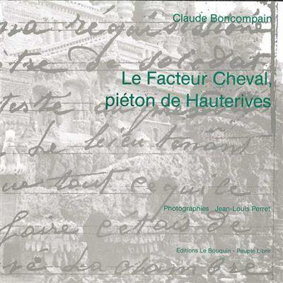 Le facteur Cheval, piéton de Hauterives