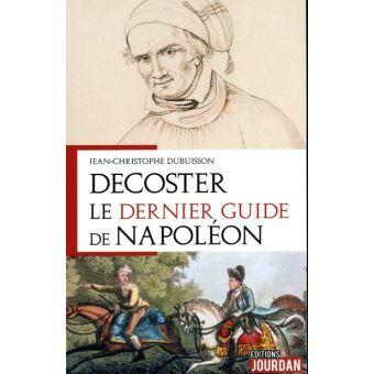 Decoster - Le dernier guide de Napoléon