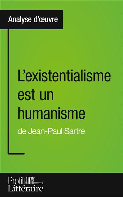 L'existentialisme est un humanisme de Jean-Paul Sartre (Analyse approfondie)