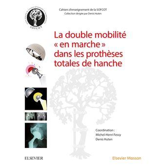 La double mobilité en marche dans les prothèses totales de hanche