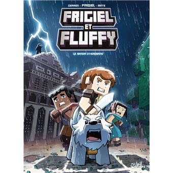 Frigiel Et Fluffy Tome 6 Le Manoir D Herobrine