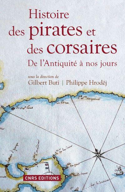 Histoire des pirates et des corsaires. De l'antiquiité à nos jours - De l'Antiquité à nos jours - 9782271093134 - 18,99 €